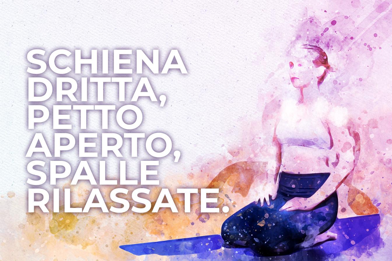 Schiena dritta, petto aperto, spalle rilassate, lezione di yoga di Patrizia Micacchioni